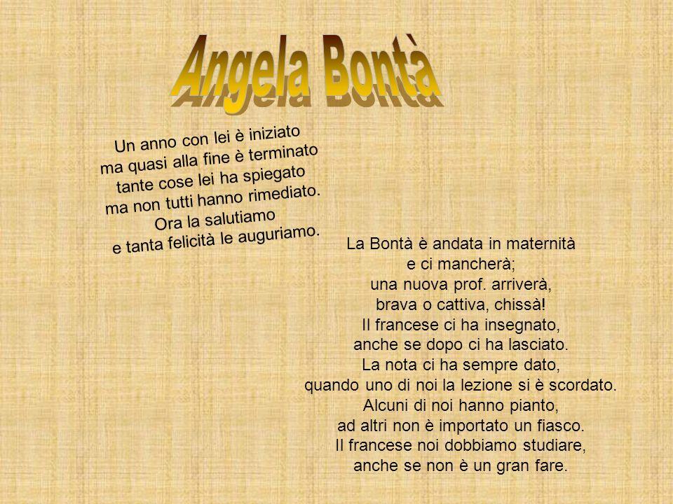 Angela Bontà Un anno con lei è iniziato ma quasi alla fine è terminato