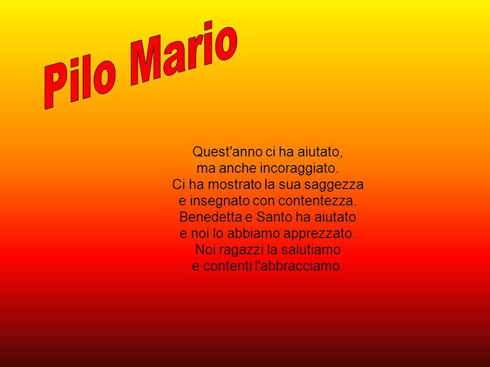 Pilo Mario Quest anno ci ha aiutato, ma anche incoraggiato.
