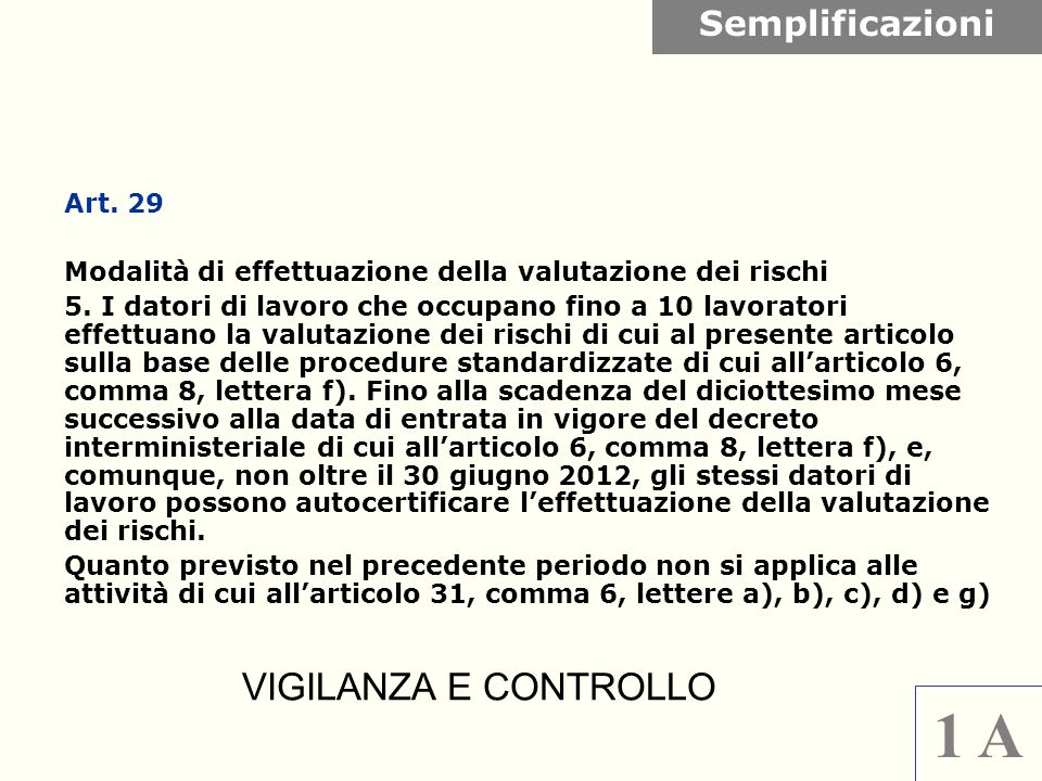 1 A VIGILANZA E CONTROLLO Semplificazioni Art. 29