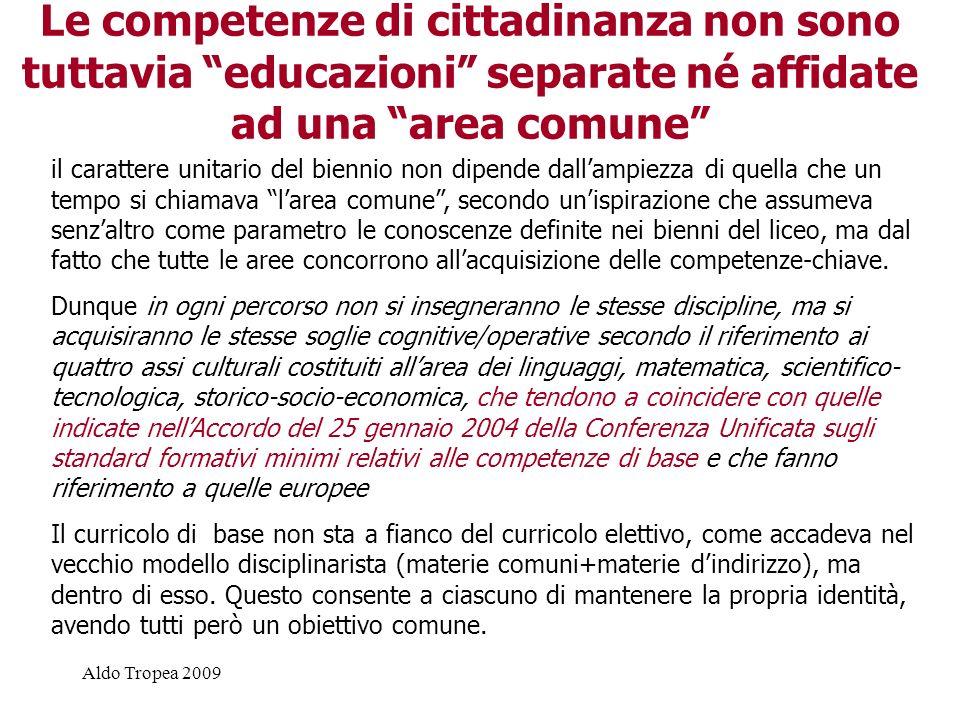 Le competenze di cittadinanza non sono tuttavia educazioni separate né affidate ad una area comune