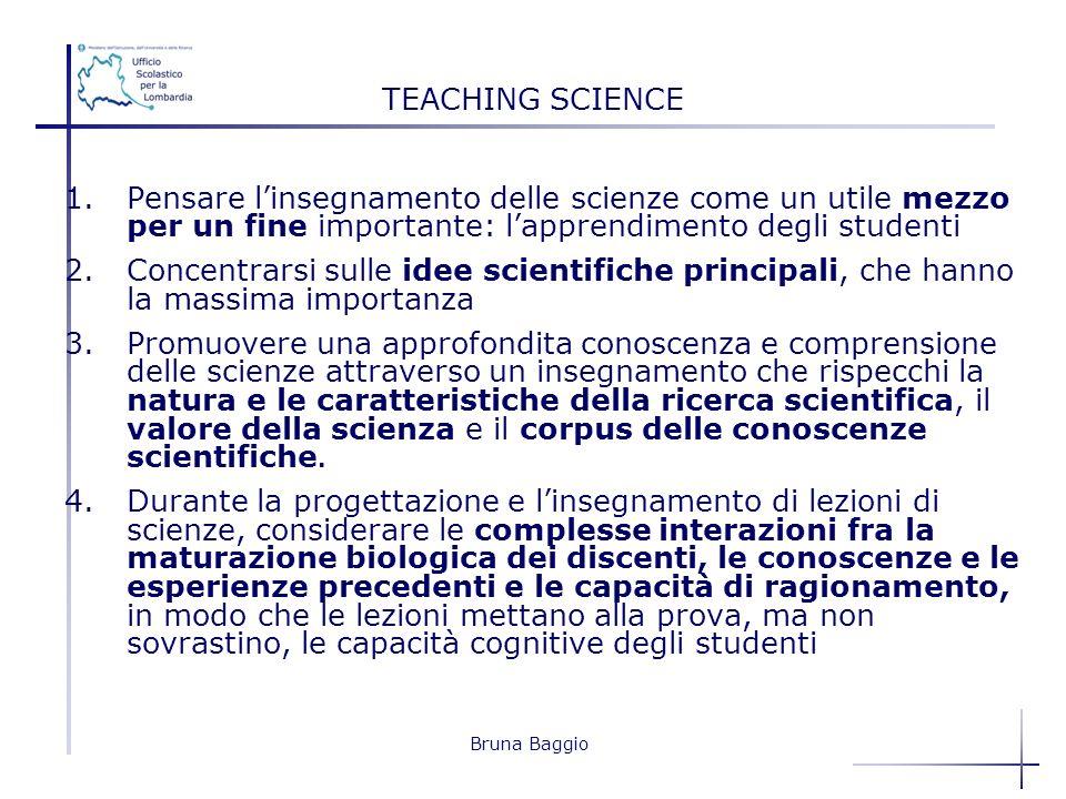 TEACHING SCIENCE Pensare l'insegnamento delle scienze come un utile mezzo per un fine importante: l'apprendimento degli studenti.