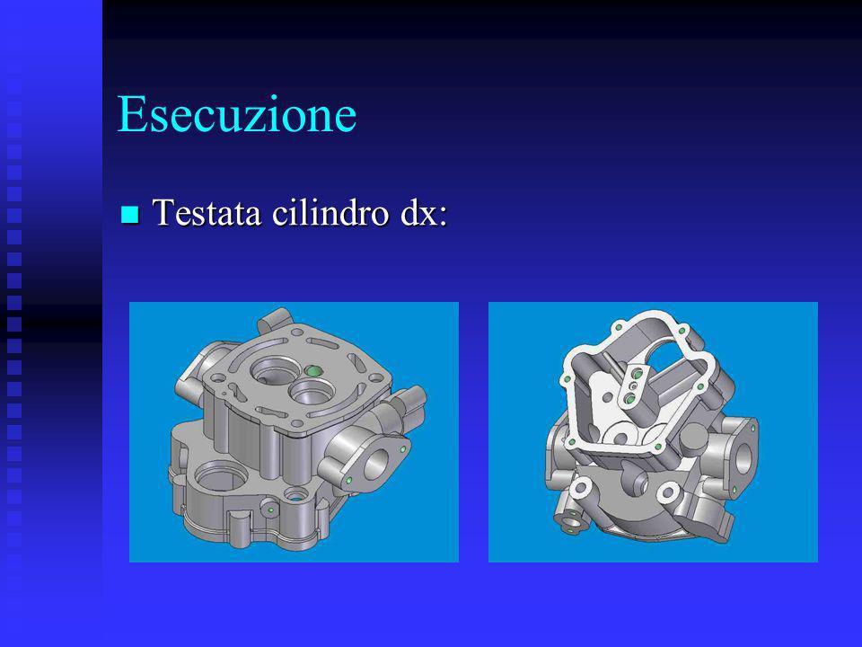 Esecuzione Testata cilindro dx: