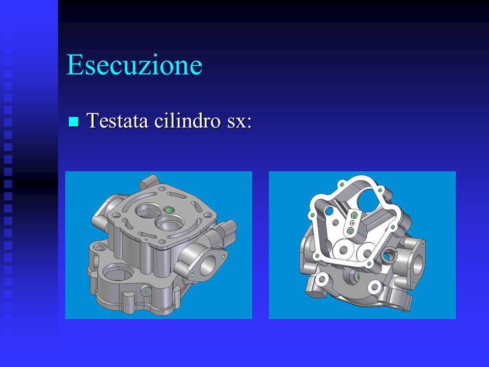 Esecuzione Testata cilindro sx: