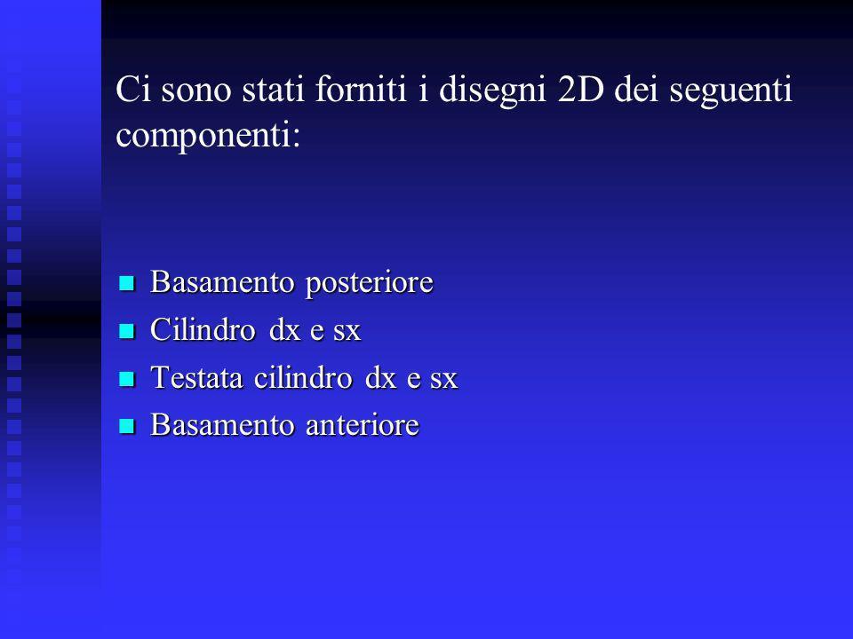 Ci sono stati forniti i disegni 2D dei seguenti componenti: