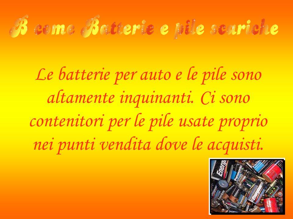 Le batterie per auto e le pile sono altamente inquinanti