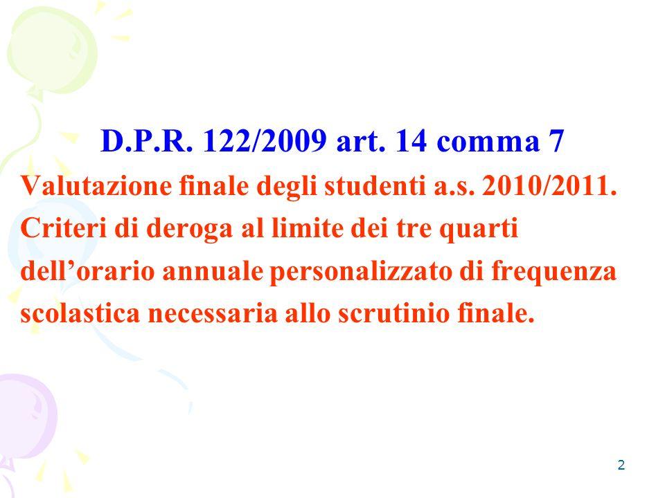 D.P.R. 122/2009 art. 14 comma 7 Valutazione finale degli studenti a.s. 2010/2011. Criteri di deroga al limite dei tre quarti.