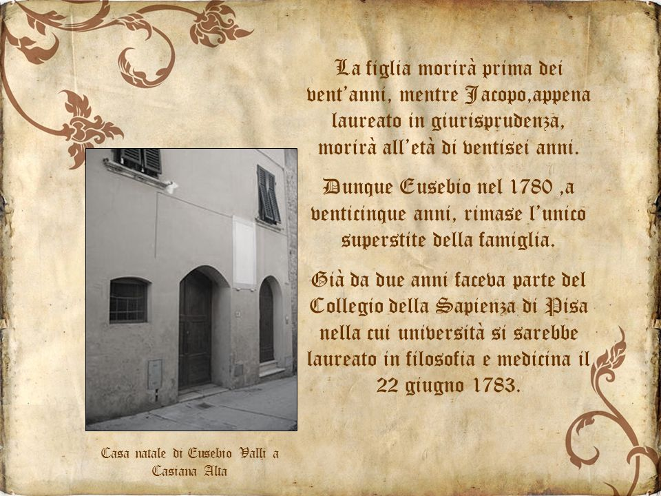 Casa natale di Eusebio Valli a Casiana Alta