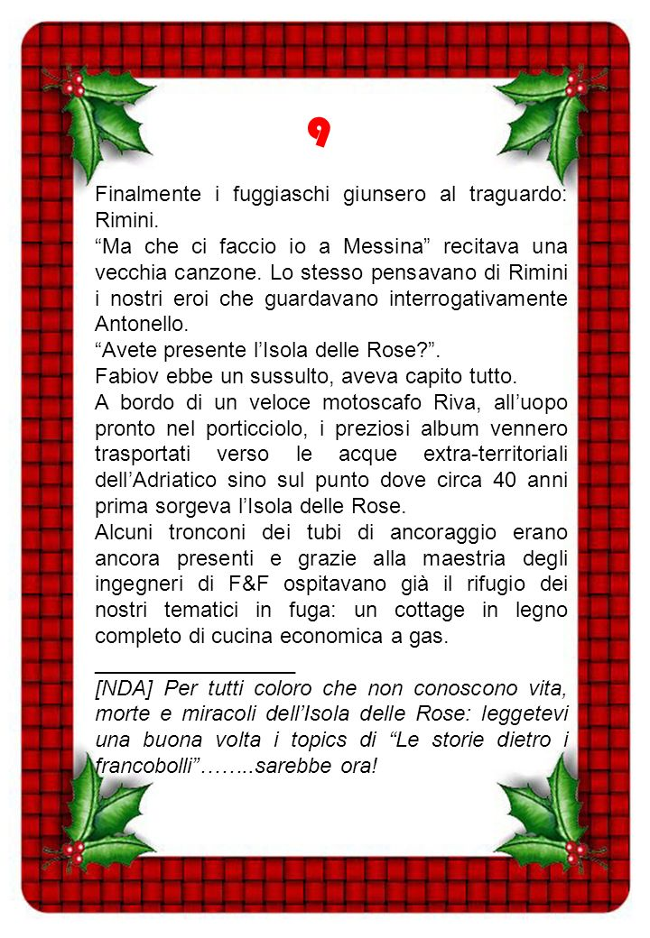 9 Finalmente i fuggiaschi giunsero al traguardo: Rimini.