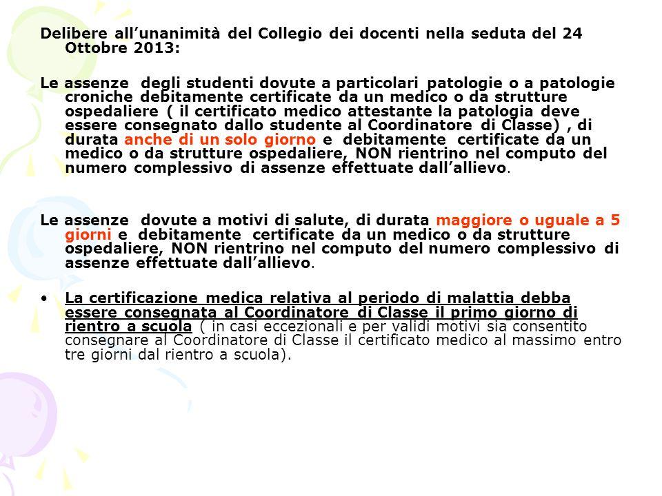 Delibere all'unanimità del Collegio dei docenti nella seduta del 24 Ottobre 2013: