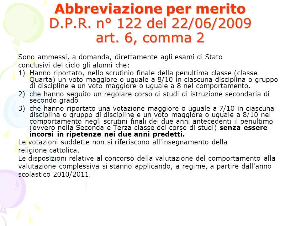 Abbreviazione per merito D.P.R. n° 122 del 22/06/2009 art. 6, comma 2