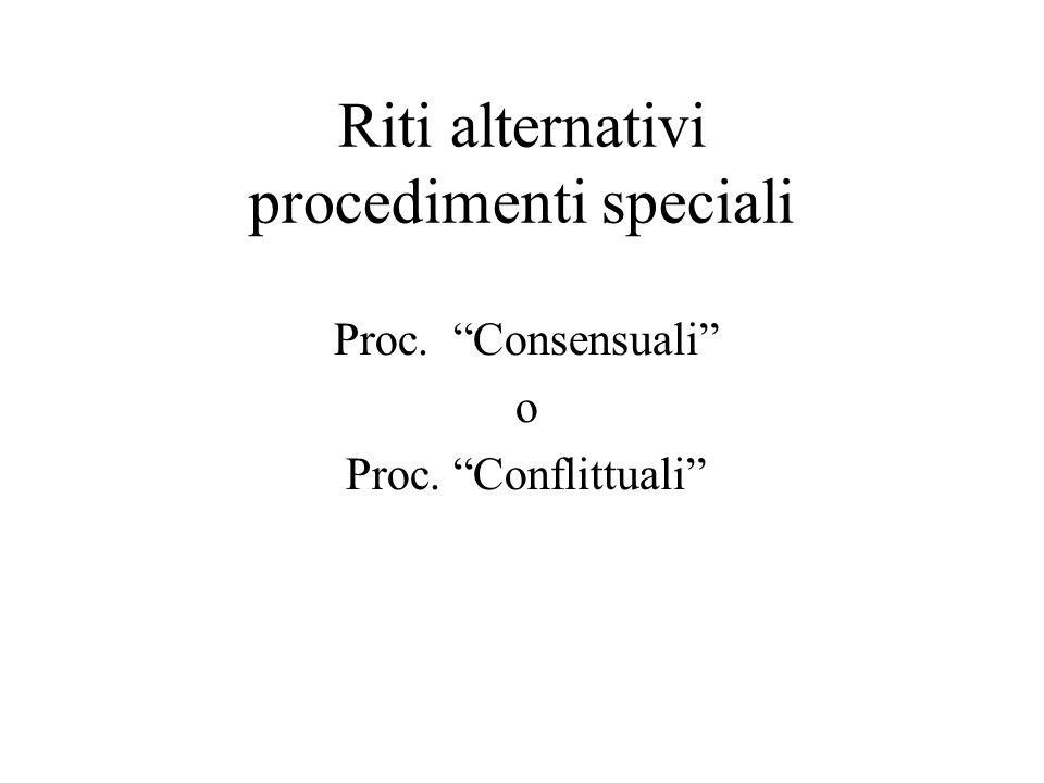 Riti alternativi procedimenti speciali