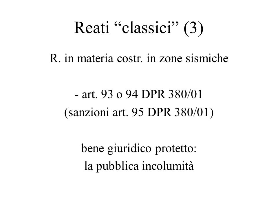 Reati classici (3) R. in materia costr. in zone sismiche