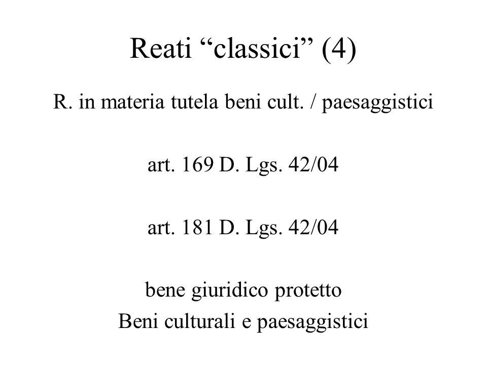 Reati classici (4) R. in materia tutela beni cult. / paesaggistici
