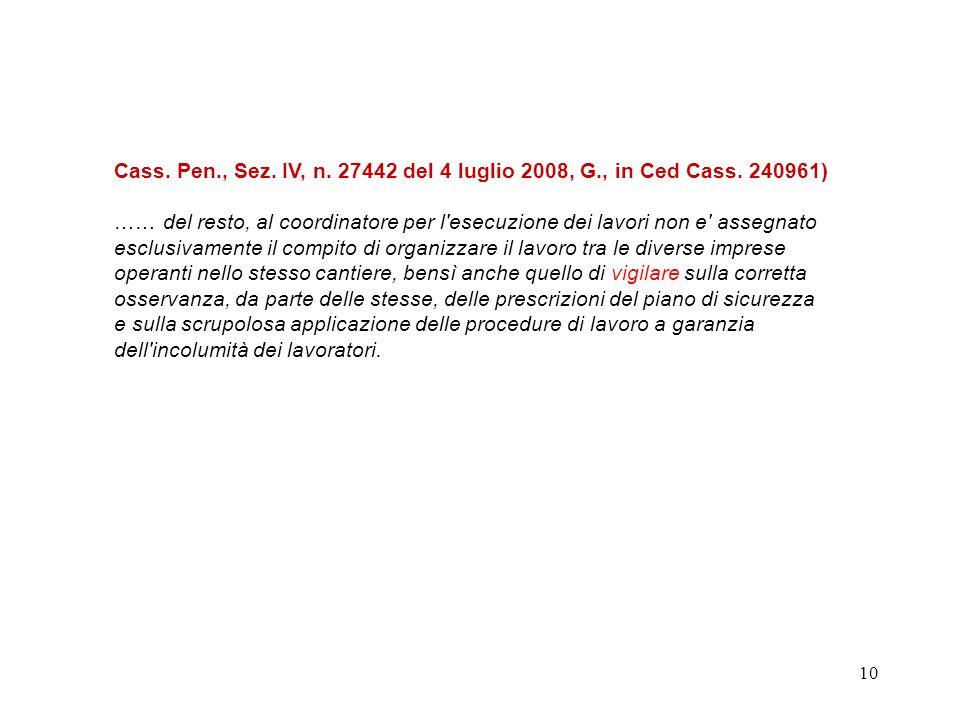 Cass. Pen. , Sez. IV, n. 27442 del 4 luglio 2008, G. , in Ced Cass