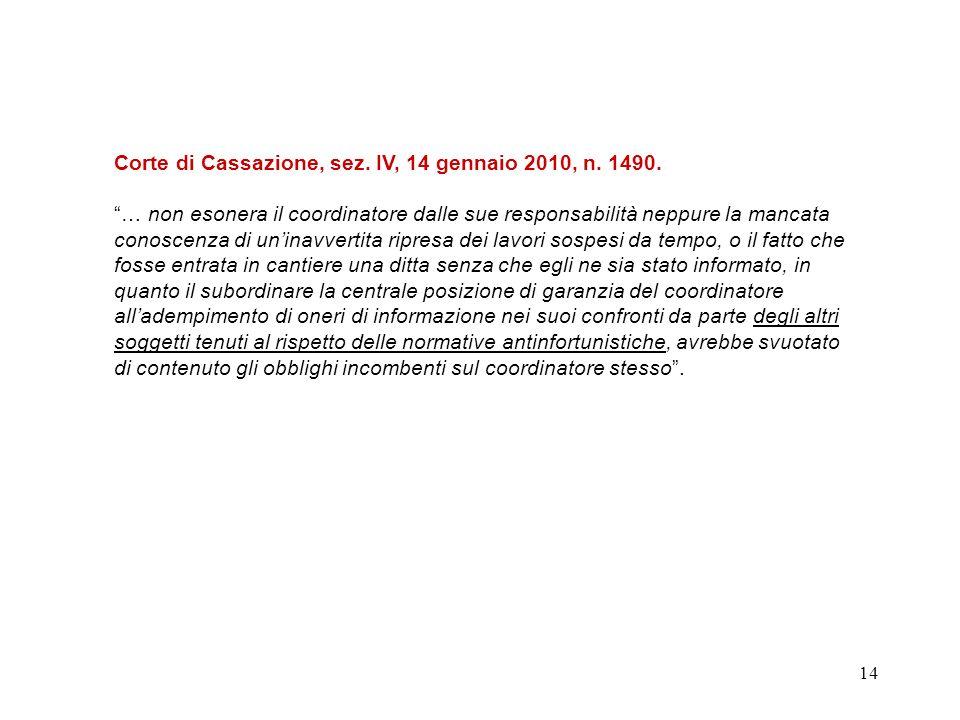 Corte di Cassazione, sez. IV, 14 gennaio 2010, n. 1490.