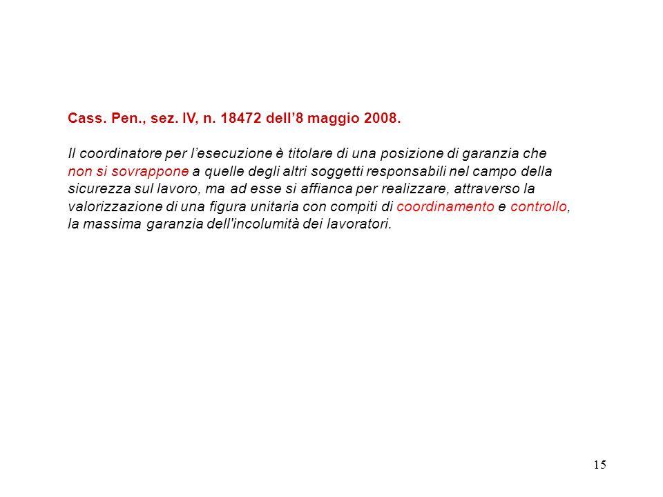 Cass. Pen., sez. IV, n. 18472 dell'8 maggio 2008.