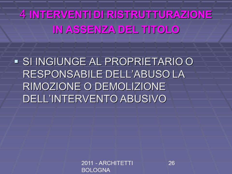 4 INTERVENTI DI RISTRUTTURAZIONE IN ASSENZA DEL TITOLO