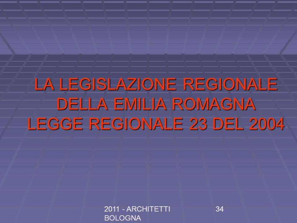LA LEGISLAZIONE REGIONALE DELLA EMILIA ROMAGNA LEGGE REGIONALE 23 DEL 2004