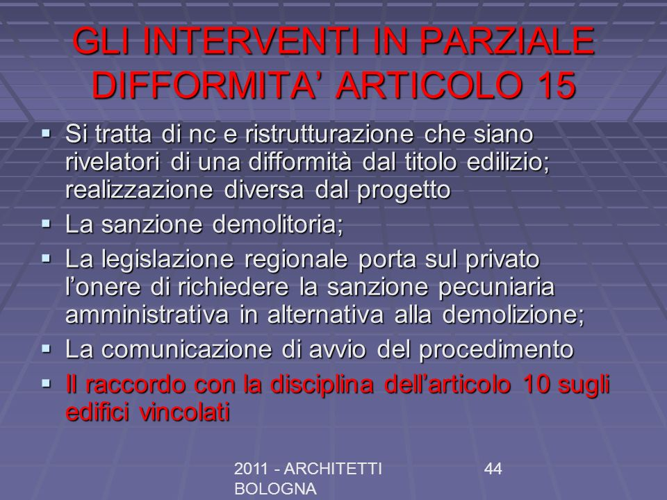 GLI INTERVENTI IN PARZIALE DIFFORMITA' ARTICOLO 15