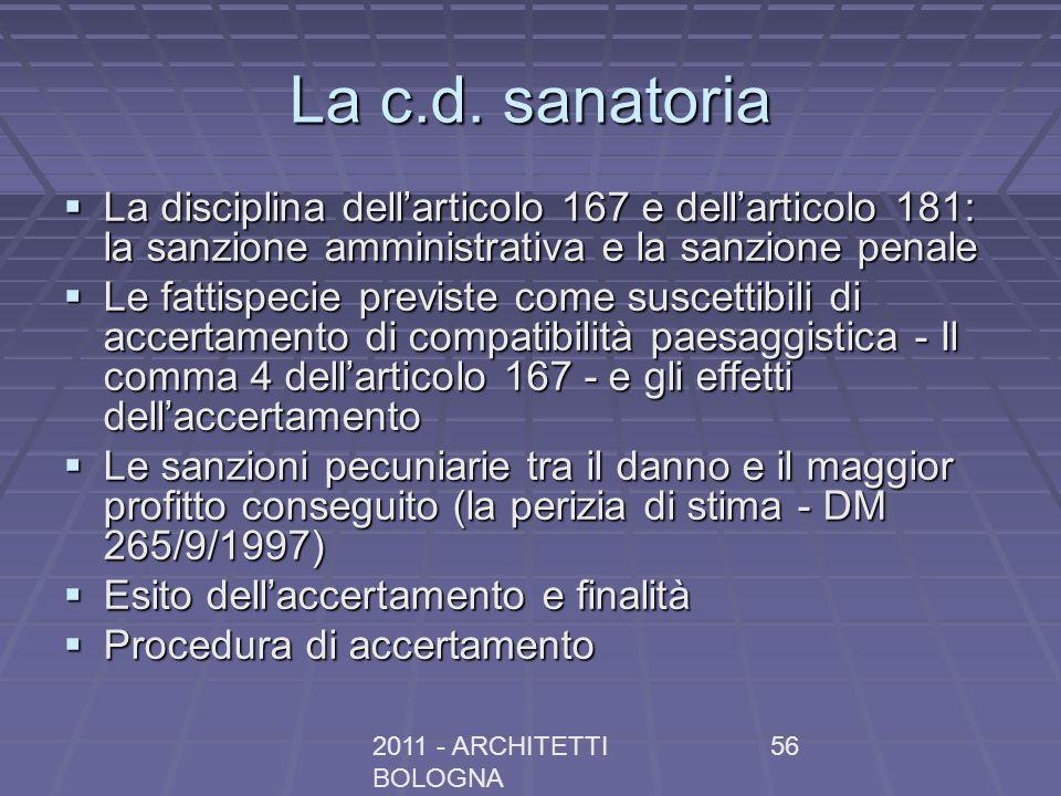 La c.d. sanatoria La disciplina dell'articolo 167 e dell'articolo 181: la sanzione amministrativa e la sanzione penale.