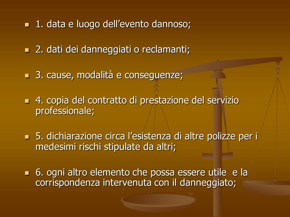 1. data e luogo dell'evento dannoso;