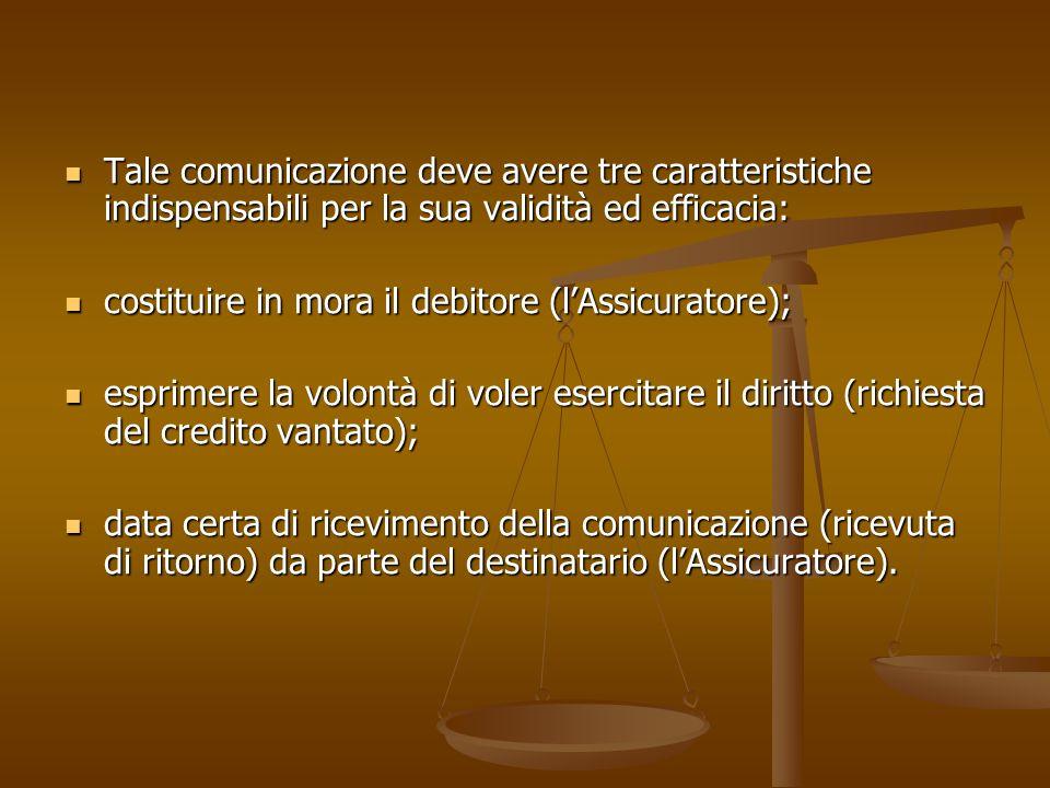 Tale comunicazione deve avere tre caratteristiche indispensabili per la sua validità ed efficacia: