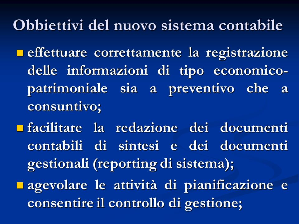 Obbiettivi del nuovo sistema contabile
