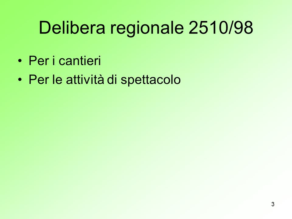 Delibera regionale 2510/98 Per i cantieri
