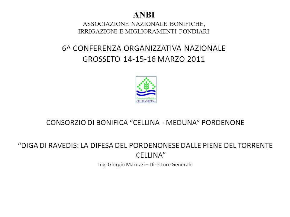 ANBI ASSOCIAZIONE NAZIONALE BONIFICHE, IRRIGAZIONI E MIGLIORAMENTI FONDIARI 6^ CONFERENZA ORGANIZZATIVA NAZIONALE GROSSETO 14-15-16 MARZO 2011