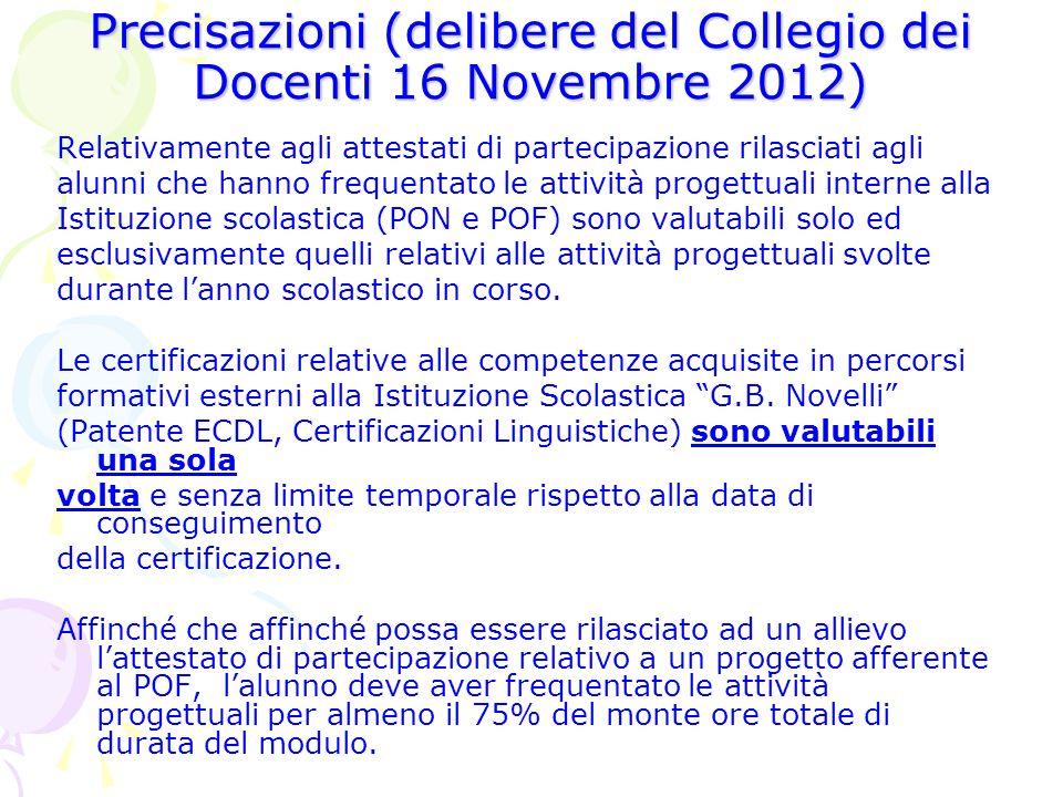 Precisazioni (delibere del Collegio dei Docenti 16 Novembre 2012)