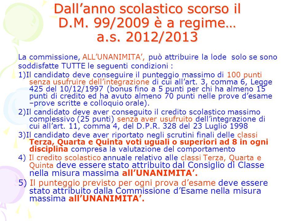 Dall'anno scolastico scorso il D.M. 99/2009 è a regime… a.s. 2012/2013