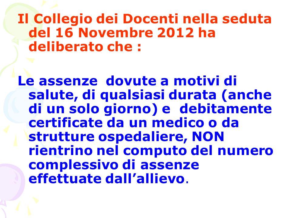 Il Collegio dei Docenti nella seduta del 16 Novembre 2012 ha deliberato che :