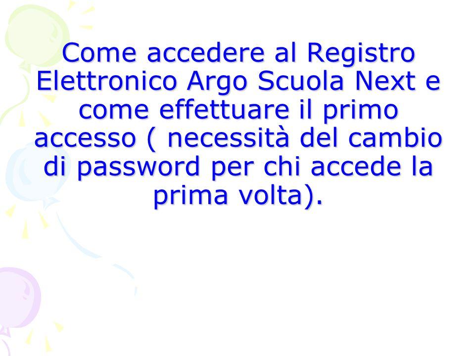 Come accedere al Registro Elettronico Argo Scuola Next e come effettuare il primo accesso ( necessità del cambio di password per chi accede la prima volta).