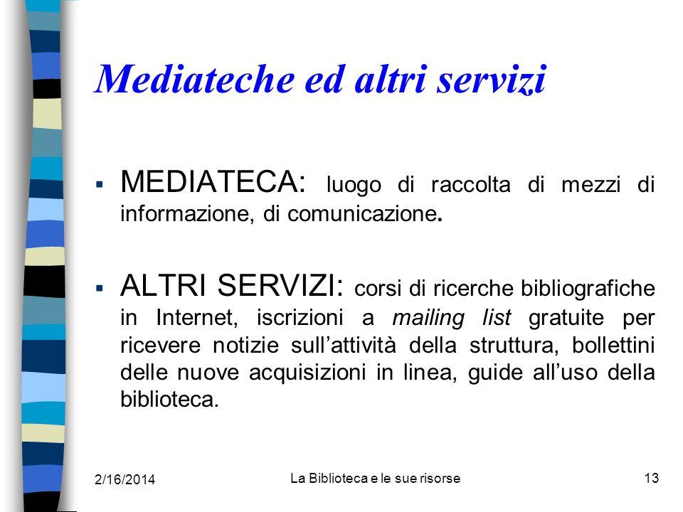 Mediateche ed altri servizi