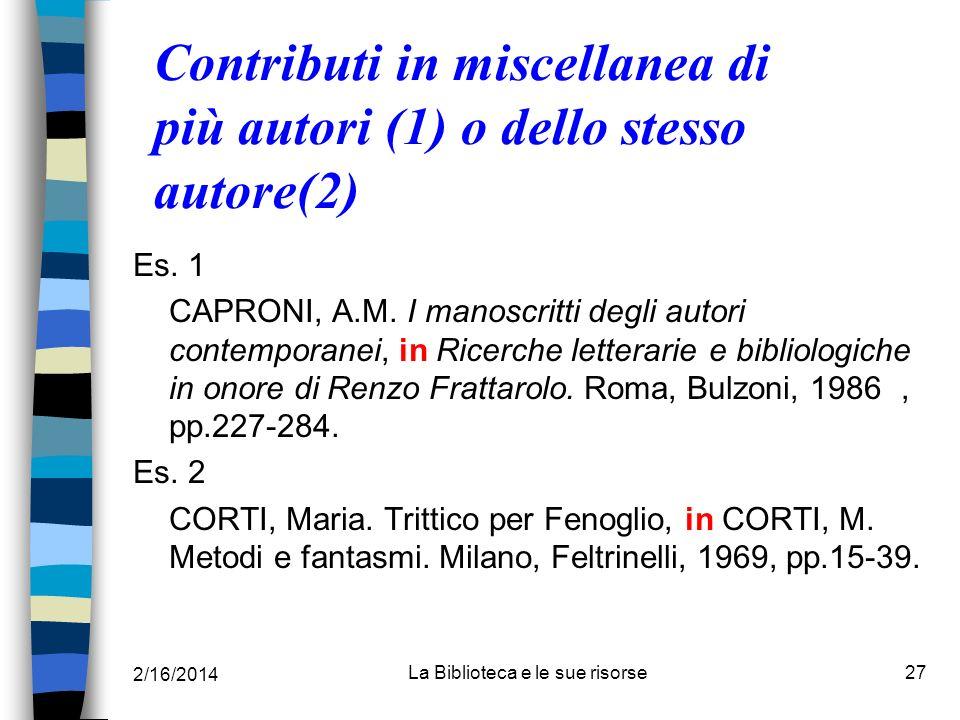 Contributi in miscellanea di più autori (1) o dello stesso autore(2)