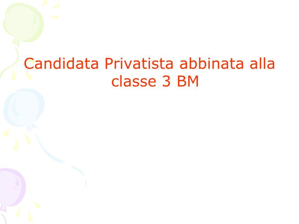 Candidata Privatista abbinata alla classe 3 BM