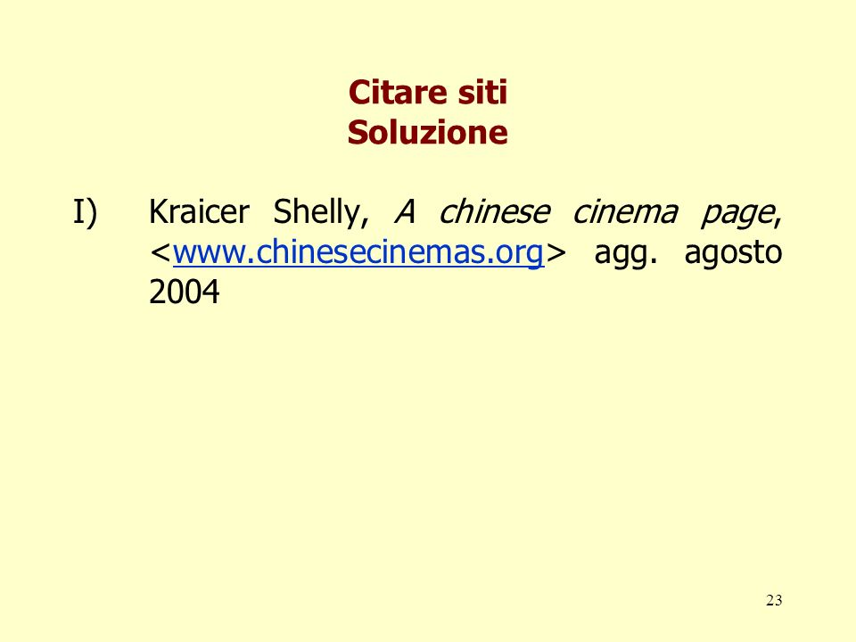 Citare siti Soluzione Kraicer Shelly, A chinese cinema page, <www.chinesecinemas.org> agg.