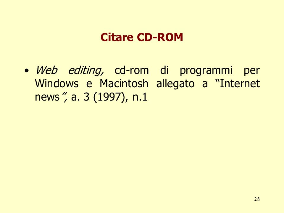 Citare CD-ROM Web editing, cd-rom di programmi per Windows e Macintosh allegato a Internet news , a.