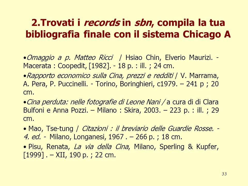 2.Trovati i records in sbn, compila la tua bibliografia finale con il sistema Chicago A