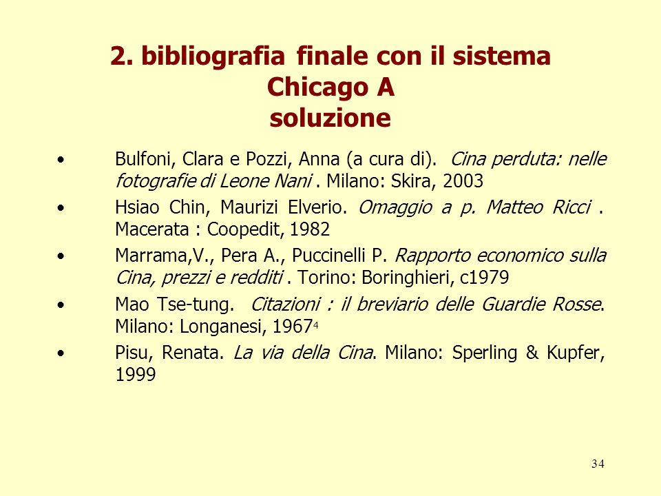 2. bibliografia finale con il sistema Chicago A soluzione