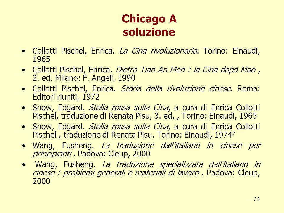 Chicago A soluzioneCollotti Pischel, Enrica. La Cina rivoluzionaria. Torino: Einaudi, 1965.