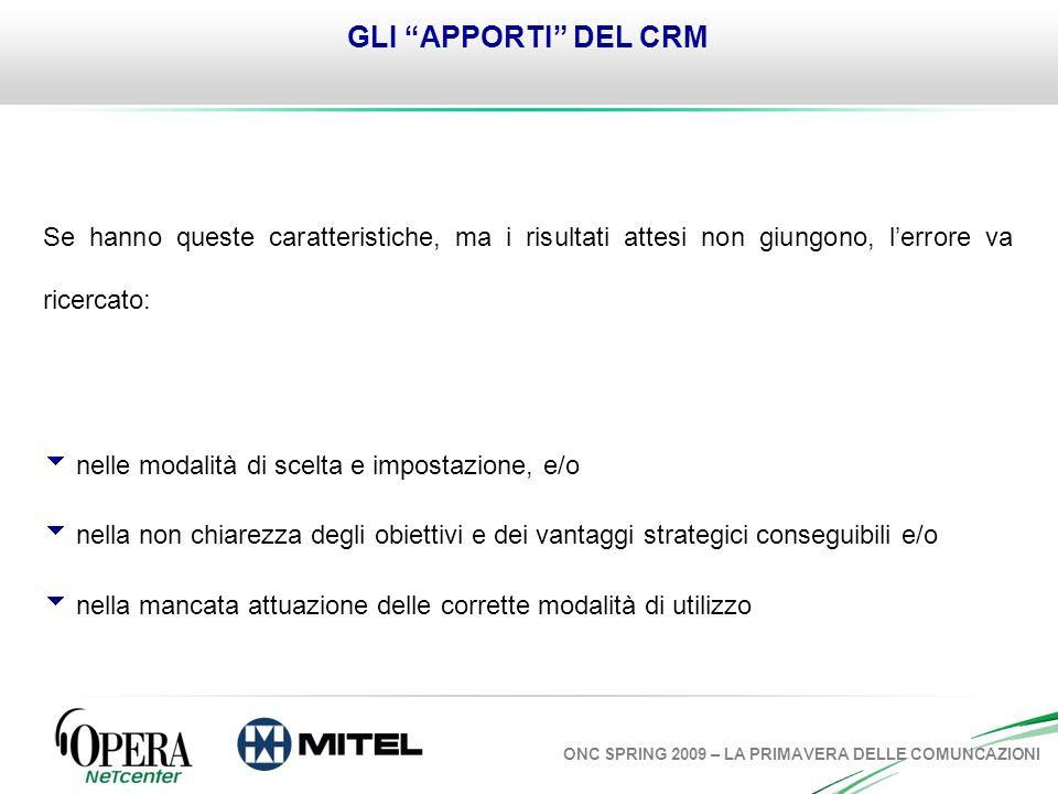 GLI APPORTI DEL CRM Se hanno queste caratteristiche, ma i risultati attesi non giungono, l'errore va ricercato: