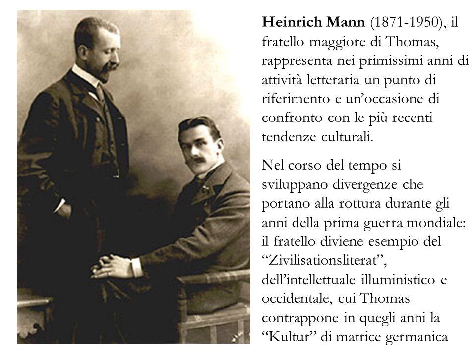 Heinrich Mann (1871-1950), il fratello maggiore di Thomas, rappresenta nei primissimi anni di attività letteraria un punto di riferimento e un'occasione di confronto con le più recenti tendenze culturali.
