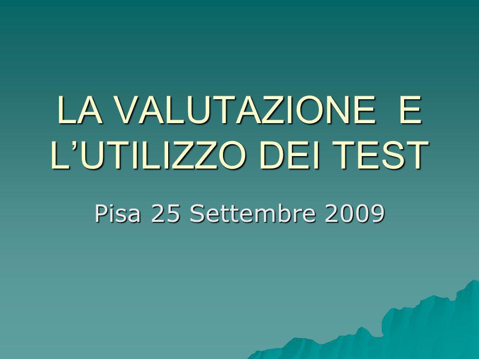 LA VALUTAZIONE E L'UTILIZZO DEI TEST