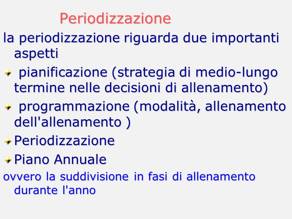 Periodizzazione la periodizzazione riguarda due importanti aspetti