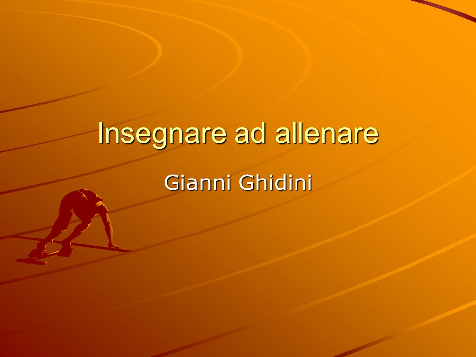 Insegnare ad allenare Gianni Ghidini