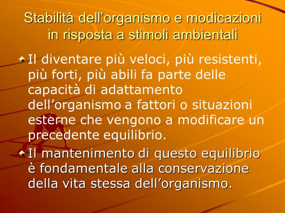 Stabilità dell'organismo e modicazioni in risposta a stimoli ambientali