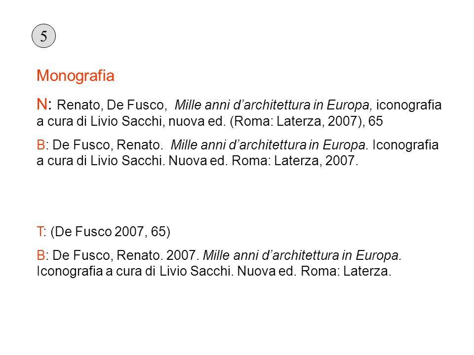 5 Monografia. N: Renato, De Fusco, Mille anni d'architettura in Europa, iconografia a cura di Livio Sacchi, nuova ed. (Roma: Laterza, 2007), 65.