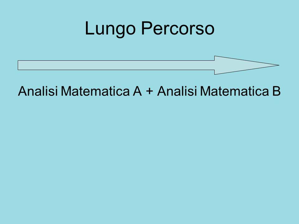 Lungo Percorso Analisi Matematica A + Analisi Matematica B