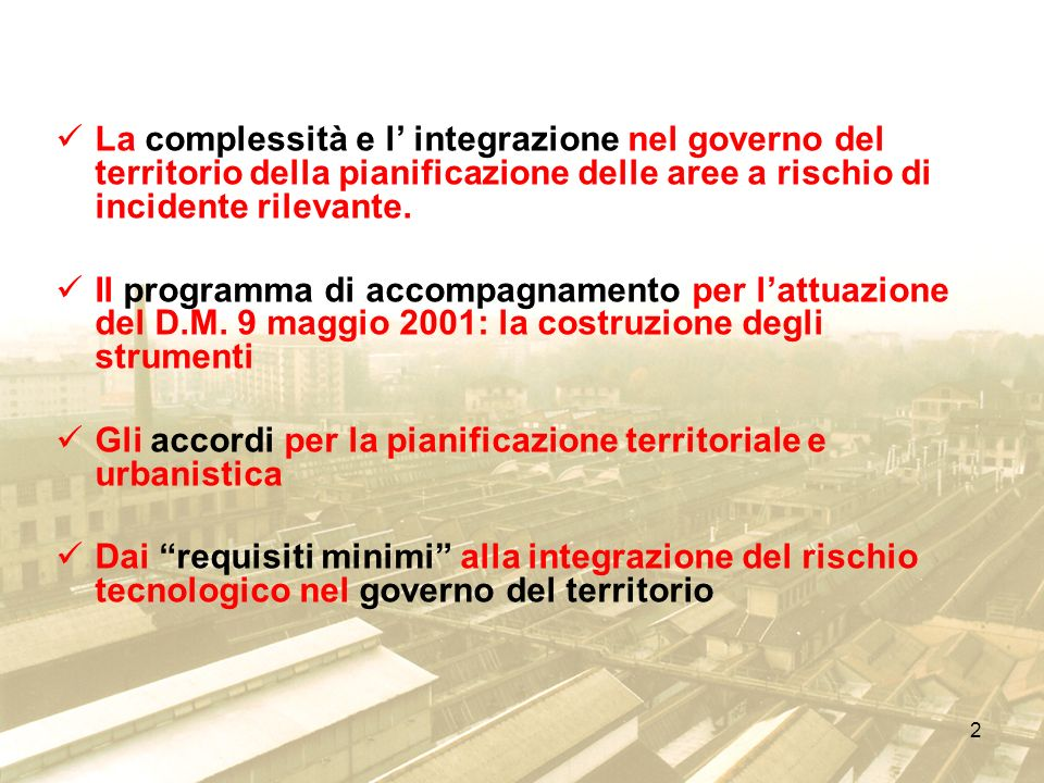 La complessità e l' integrazione nel governo del territorio della pianificazione delle aree a rischio di incidente rilevante.